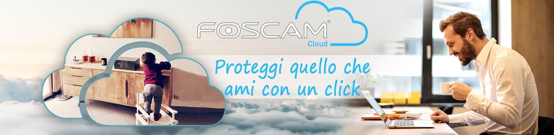 Scopri tutti i Vantaggi del Cloud Foscam